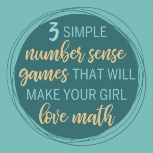 3 Simple Number Sense Games That Will Make Your Girl Love Math