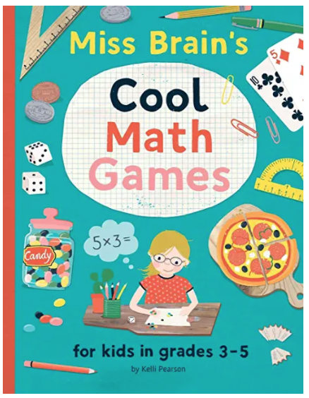 Miss Brain's Cool Math Games by Kelli Pearson -- fun math for kids
